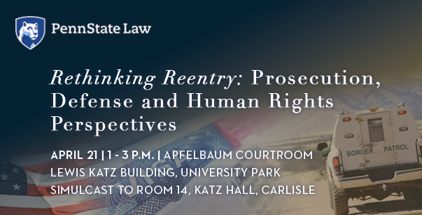 Rethinking Reentry: Prosecution, Defense and Human Rights Perspectives