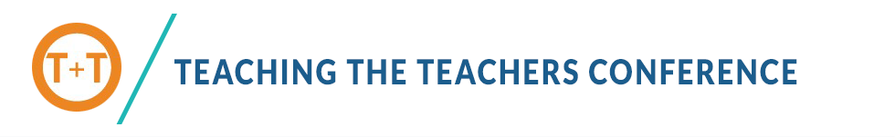 Teaching the Teachers Conference