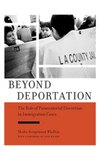 Beyond Deportation: The Role of Prosecutorial Discretion in Immigration Cases by Shoba S. Wadhia