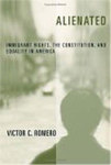 Alienated: Immigrant Rights, the Constitution, and Equality in America by Victor C. Romero