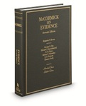 McCormick's Evidence, 7th (Hornbook Series) by David H. Kaye, Kenneth S. Broun, George E. Dix, Eleanor Swift, E. F. Roberts, Edward J. Imwinkelried, and Robert P. Mosteller