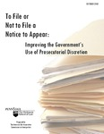 To File or Not to File a Notice to Appear: Improving the Government's Use of Prosecutorial Discretion