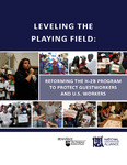 Leveling the Playing Field: Reforming the H-2B Program to Protect Guestworkers and U.S. Workers by Penn State Law Immigrants' Rights Clinic and National Guestworker Alliance