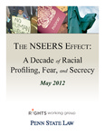 The NSEERS Effect: A Decade of Racial Profiling, Fear, and Secrecy by Penn State Law Immigrants' Rights Clinic and Rights Working Group